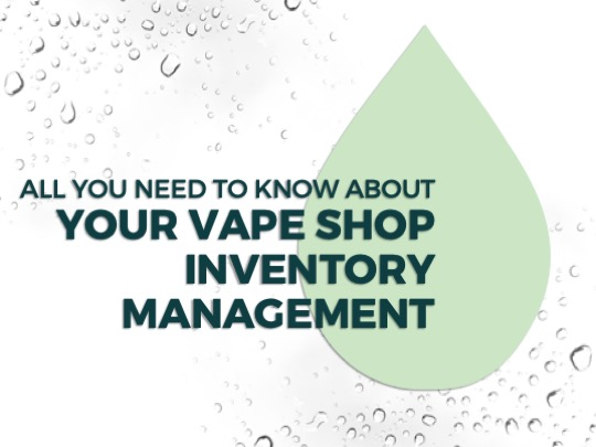 MANAGE YOUR VAPE SHOP INVENTORY