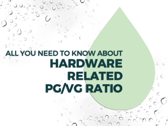 HARDWARE RELATED PG/VG MIXING RATIO